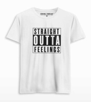 Straight Outta Feelings T-shirt