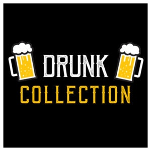 Drunk Collection