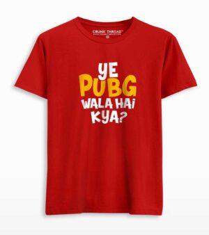 Ye Pubg Wala Hai Kya T-shirt