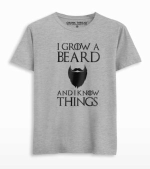 I grow a beard and i know things T-shirt