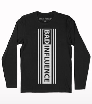 Bad Influence Full sleeve T-shirt