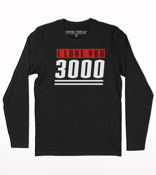 I love you 3000 full sleeve T-shirt