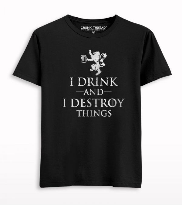 I Drink And I Destroy things T-shirt