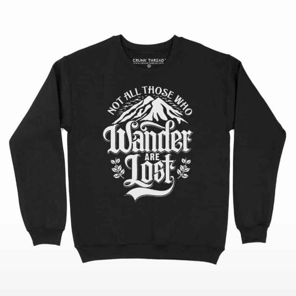 Not All Those Who Wander Are Lost Printed Sweatshirt