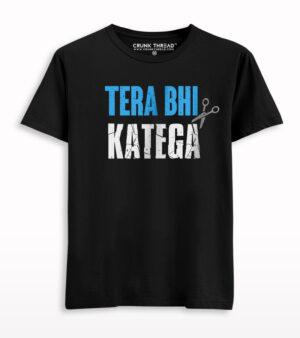 Tera Bhi Katega T-shirt