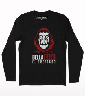 Bella Ciao El Profesor Full Sleeve T-shirt