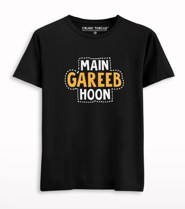 Main Gareeb Hoon Half Sleeves T-shirt
