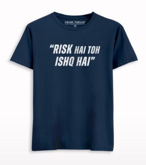 Risk hai to Ishq hai T-shirt